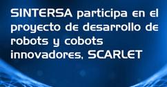 sintersa-participa-en-el-proyecto-de-desarrollo-de-robots-y-cobots-innovadores-scarlet